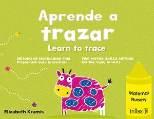APRENDE A TRAZAR, MATERNAL = LEARN TO TRACE, NURSERY