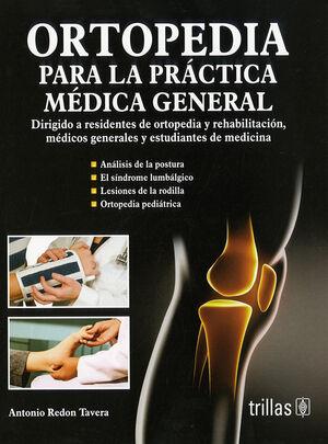 ORTOPEDIA PARA LA PRACTICA MEDICA GENERAL.