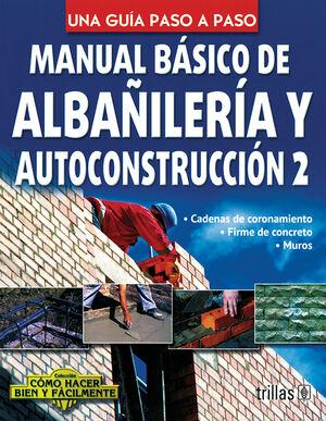 MANUAL BASICO DE ALBAÑILERIA Y AUTOCONSTRUCCION 2