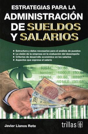 ESTRATEGIAS PARA LA ADMINISTRACION DE SUELDOS Y SALARIOS