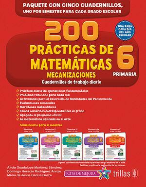 200 PRACTICAS DE MATEMATICAS 6, PRIMARIA. MECANIZACIONES