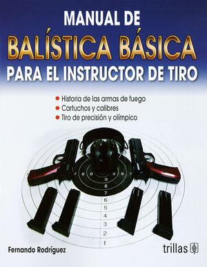 MANUAL DE BALISTICA BASICA PARA EL INSTRUCTOR DE TIRO