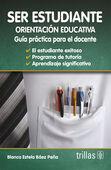 SER ESTUDIANTE. ORIENTACION EDUCATIVA. GUIA PARA EL DOCENTE