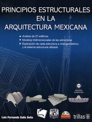 PRINCIPIOS ESTRUCTURALES EN LA ARQUITECTURA MEXICANA. INCLUYE DVD