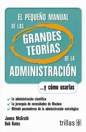 EL PEQUEÑO MANUAL DE LAS GRANDES TEORIAS DE LA ADMINISTRACION
