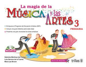 LA MAGIA DE LA MUSICA Y LAS ARTES, 3. PRIMARIA. INCLUYE CD