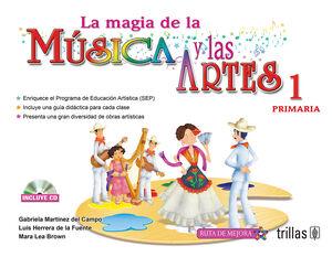 LA MAGIA DE LA MUSICA Y LAS ARTES, 1. PRIMARIA. INCLUYE CD