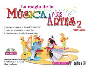 LA MAGIA DE LA MUSICA Y LAS ARTES, 2. PRIMARIA. INCLUYE CD