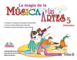 LA MAGIA DE LA MUSICA Y LAS ARTES, 5. PRIMARIA. INCLUYE CD