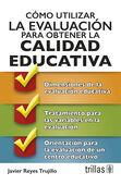 COMO UTILIZAR LA EVALUACION PARA OBTENER CALIDAD EDUCATIVA