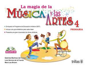 LA MAGIA DE LA MUSICA Y LAS ARTES, 4. PRIMARIA. INCLUYE CD
