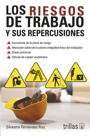 LOS RIESGOS DE TRABAJO Y SUS REPERCUSIONES