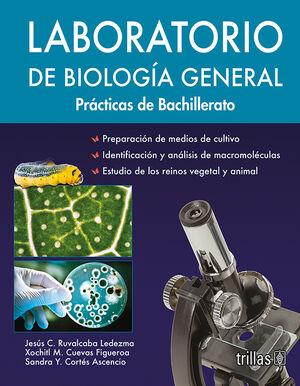 LABORATORIO DE BIOLOGIA GENERAL. PRACTICAS DE BACHILLERATO