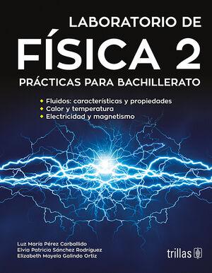 LABORATORIO DE FISICA 2. PRACTICAS PARA BACHILLERATO