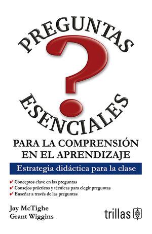 PREGUNTAS ESENCIALES PARA LA COMPRENSION EN EL APRENDIZAJE