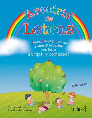 ARCOIRIS DE LETRAS. CON LETRA SCRIPT Y CURSIVA