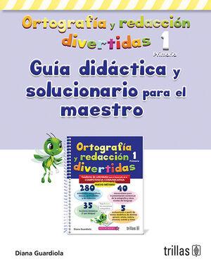 ORTOGRAFIA Y REDACCION DIVERTIDAS 1. GUIA DIDACTICA SOLUCIONARIO P. MAESTRO