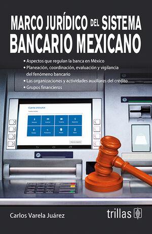 MARCO JURIDICO DEL SISTEMA BANCARIO MEXICANO