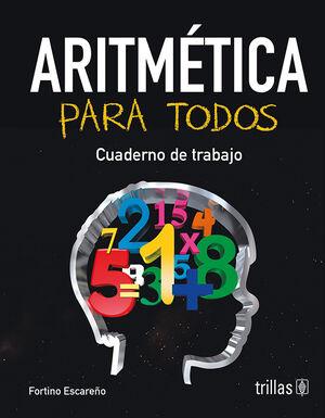 ARITMETICA PARA TODOS. CUADERNO DE TRABAJO