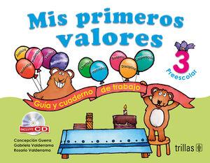 MIS PRIMEROS VALORES, PREESCOLAR 3. INCLUYE CD