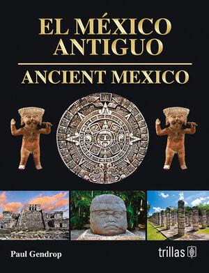 EL MEXICO ANTIGUO - ANCIENT MEXICO