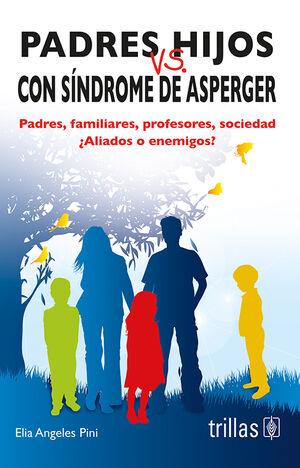 PADRES VS HIJOS CON SINDROME DE ASPERGER