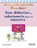 ORTOGRAFIA Y REDACCION DIVERTIDAS 3. GUIA DIDACTICA SOLUCIONARIO P. MAESTRO