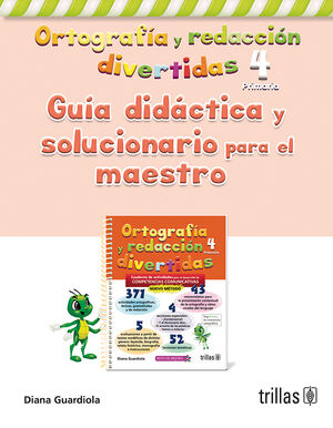 ORTOGRAFIA Y REDACCION DIVERTIDAS 4. GUIA DIDACTICA SOLUCIONARIO P. MAESTRO