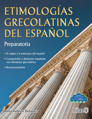 ETIMOLOGIAS GRECOLATINAS DEL ESPAÑOL. PREPARATORIA