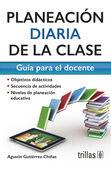 PLANEACION DIARIA DE LA CLASE. GUIA PARA EL DOCENTE