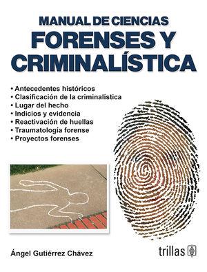 MANUAL DE CIENCIAS FORENSES Y CRIMINALISTICA