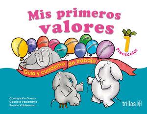MIS PRIMEROS VALORES, PREESCOLAR 1. INCLUYE CD
