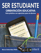 SER ESTUDIANTE. ORIENTACION EDUCATIVA. GUIA PARA EL ALUMNO