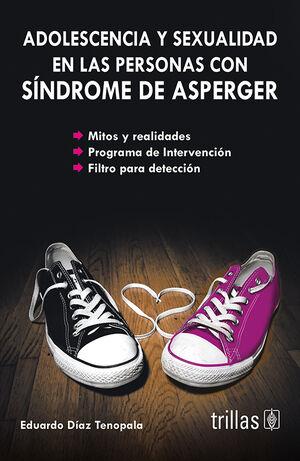 ADOLESCENCIA Y SEXUALIDAD EN LAS PERSONAS CON SINDROME DE ASPERGER