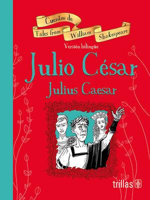 JULIO CESAR = JULIUS CAESAR