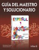 ESPAÑOL 1. GUIA DEL MAESTRO Y SOLUCIONARIO