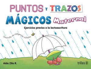 PUNTOS Y TRAZOS MAGICOS, MATERNAL. EJERCICIOS PREVIOS A LA LECTOESCRITURA