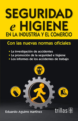 SEGURIDAD E HIGIENE EN LA INDUSTRIA Y EL COMERCIO