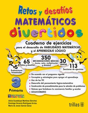 RETOS Y DESAFIOS MATEMATICOS DIVERTIDOS 3. PRIMARIA. CUADERNO DE EJERCICIOS
