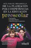 GUIA PARA EL DESARROLLO DE LA PLANEACION POR COMPETENCIAS EN LA EDUCACION