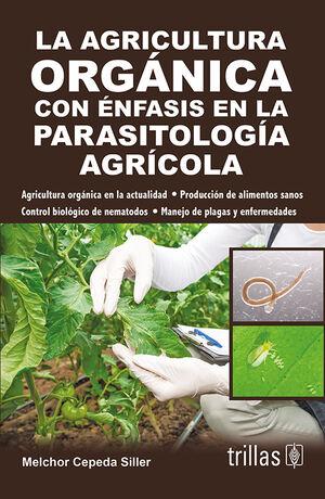 LA AGRICULTURA ORGANICA CON ENFASIS EN LA PARASITOLOGIA AGRICOLA