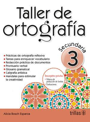 TALLER DE ORTOGRAFIA 3. SECUNDARIA