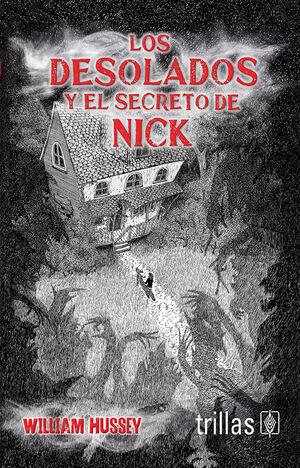 LOS DESOLADOS Y EL SECRETO DE NICK