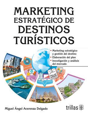 MARKETING ESTRATEGICO DE DESTINOS TURISTICOS