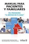 MANUAL PARA PACIENTES Y FAMILIARES. DEL PROGRAMA EL MEDICO EN TU CASA