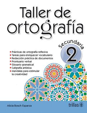 TALLER DE ORTOGRAFIA 2. SECUNDARIA