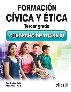 FORMACION CIVICA Y ETICA 3. CUADERNO DE TRABAJO