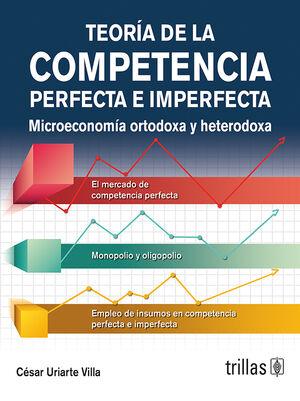 TEORIA DE LA COMPETENCIA PERFECTA E IMPERFECTA