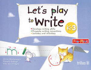 LET'S PLAY TO WRITE K-3