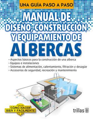 MANUAL DE DISEÑO, CONSTRUCCION Y EQUIPAMIENTO DE ALBERCAS